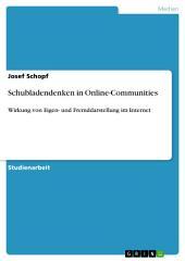 Schubladendenken in Online-Communities: Wirkung von Eigen- und Fremddarstellung im Internet
