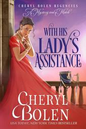 With His Lady's Assistance: A Regency Romance Mystery