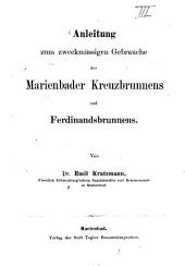 Anleitung zum zweckmässigen Gebrauche des Marienbader Kreuzbrunnens und Ferdinandsbrunnens