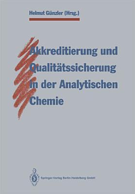 Akkreditierung und Qualit  tssicherung in der Analytischen Chemie PDF