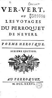 Ver-Vert, ou Les Voyages du perroquet de Nevers. Poeme heroique (par Gresset)