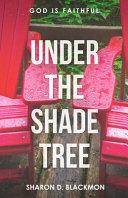 Under The Shade Tree PDF