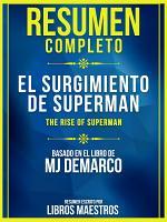 Resumen Completo  El Surgimiento De Superman  The Rise Of Superman  PDF