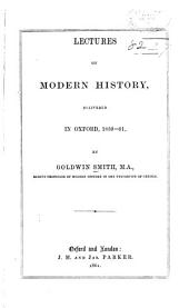Lectures on Modern History, Delivered in Oxford, 1859-61: Volume 1