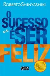 O sucesso é ser feliz