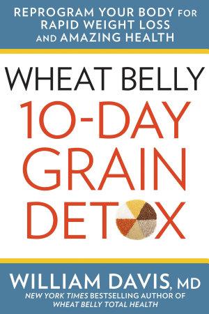 Wheat Belly 10 Day Grain Detox