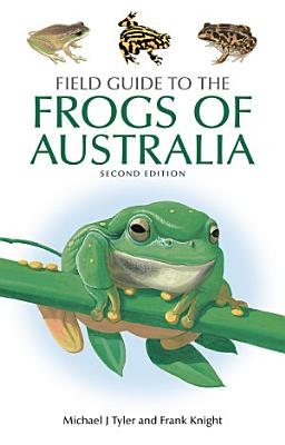 Field Guide to the Frogs of Australia PDF