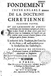 Fondement inébranlable de la doctrine chrétienne... par le P. Basile de Soissons,...