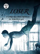 Loser: Y otros relatos eróticos de temática gay