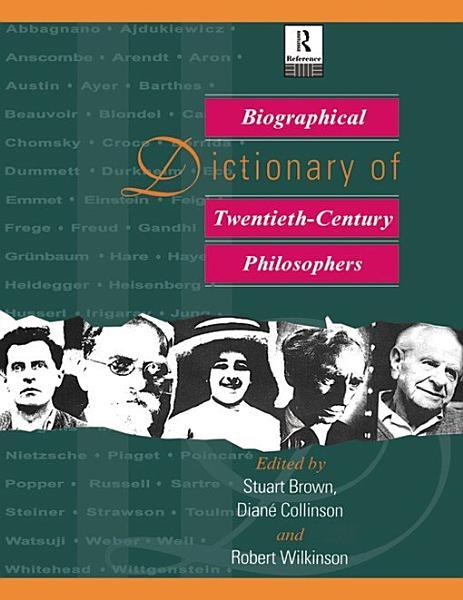 Download Biographical Dictionary of Twentieth Century Philosophers Book