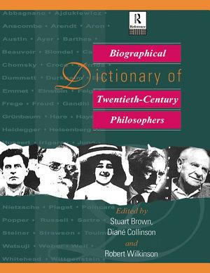 Biographical Dictionary of Twentieth Century Philosophers PDF