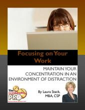 Focusing on Your Work: Maintain Your Concentration in an Environment of Distraction