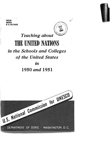 Teaching about the United Nations in the Schools and Colleges of the United States in 1950 and 1951 PDF