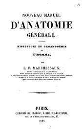 Nouveau manuel d'anatomie générale: histologie et organogénie de l'homme