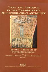 Text and Artifact in the Religions of Mediterranean Antiquity: Essays in Honour of Peter Richardson