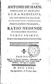 Antonii de Haen... Ratio medendi in nosocomio practico...