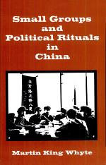 Small Groups and Political Rituals in China