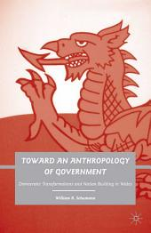 Toward an Anthropology of Government: Democratic Transformations and Nation Building in Wales