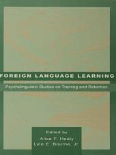 Foreign Language Learning: Psycholinguistic Studies on Training and Retention