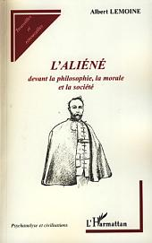 L'aliéné: Devant la philosophie, la morale et la société