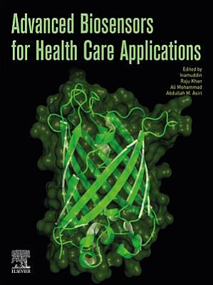 Advanced Biosensors for Health Care Applications