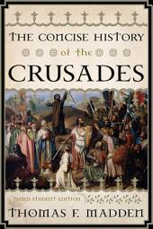 The Concise History of the Crusades: Edition 3