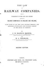 The Law of Railway Companies: Being a Collection of the Acts and Orders Relating to Railway Companies in England and Ireland