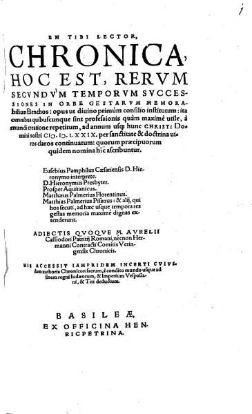 En Tibi Lector  Chronica  Hoc Est Rerum Secundum Temporum Successiones In Orbe Gestarum Memorabilium Elenchos