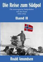 Die Reise zum S  dpol   Band II PDF