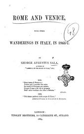 Rome and Venice: With Other Wanderings in Italy, in 1866-7