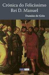Crónica do Felicíssimo Rei D. Manuel