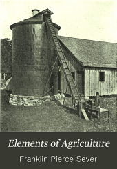 Elements of Agriculture: With Industrial Lessons