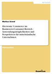 Electronic Commerce im Business-to-Consumer-Bereich - Anwendungsmöglichkeiten und Perspektiven für mittelständische Unternehmen