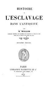 Histoire de l'esclavage dans l'antiquité: Volume1