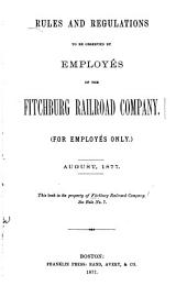 Rules and Regulations to be Observed by Employés of the Fitchburg Railroad Company: (For Employés Only) ...