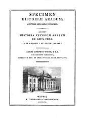 Specimen historiae Arabum: Accessit Historia veterum Arabum ex Abulfeda