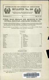 Public road mileage and revenues in the central, mountain, and Pacific states, 1914: a compilation showing mileage of improved and unimproved road revenues; bonds issued and outstanding: and a description of the systems of road administration, fiscal management, and other factors affecting road improvement in each state