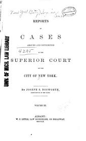 Reports of Cases Argued and Determined in the Superior Court of the City of New York: Volume 16
