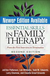 Essential Skills in Family Therapy, Second Edition: From the First Interview to Termination, Edition 2