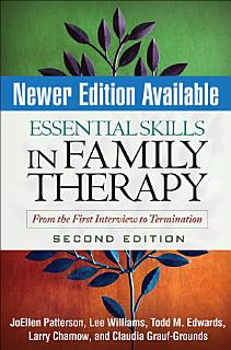 Essential Skills in Family Therapy  Second Edition Book