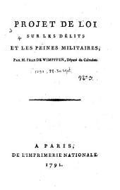 Projet de loi sur les délits et les peines militaires. Par M. Félix de Wimpffen, député du Calvados. Septembre 1791