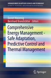 Comprehensive Energy Management - Safe Adaptation, Predictive Control and Thermal Management