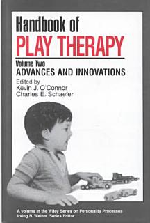 Handbook of Play Therapy  Advances and Innovations Book