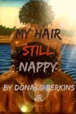 My Hair Still Nappy