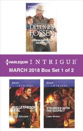 Harlequin Intrigue March 2018 - Box Set 1 of 2: Lawman from Her Past\Bulletproof SEAL\Stranded with the Suspect