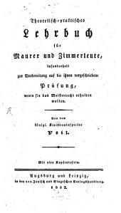 Theoretisch und praktische Lehrbuch für Maurer und Zimmerleute