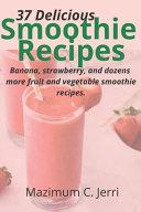 37 Delicious Smoothie Recipes