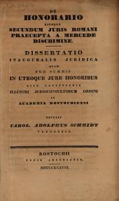 De honorario eiusque secundum iuris Romani praecepta a mercede discrimine: Diss. inaug. iur