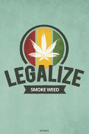 Legalize Smoke Weed Notebook