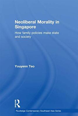 Neoliberal Morality in Singapore PDF
